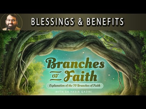 (Audio Fixed) Branches of Faith - Pt.1 - Blessings and Benefits of this hadith - Sh. Dr. Yasir Qadhi