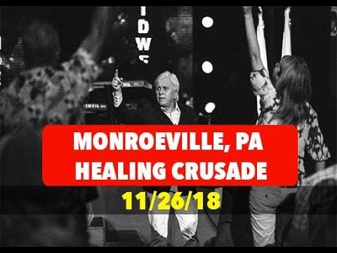 Monroeville, PA Healing Crusade -11/26/2018