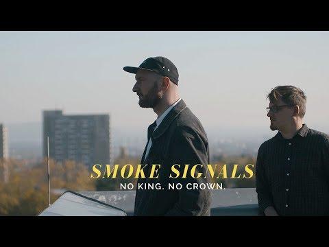 No King.  No Crown.  – Smoke Signals (Official Video) Mp3