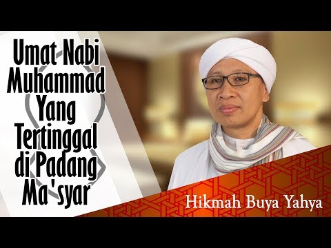 Umat Nabi Muhammad Yang Tertinggal di Padang Ma'syar - Hikmah Buya Yahya