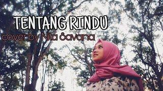 TENTANG RINDU Virzha COVER BY NITA SAVANA