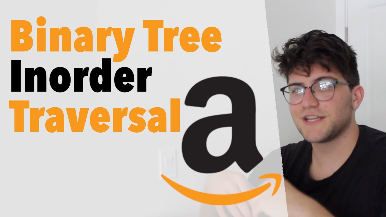 Leetcode Problem 94 Binary Tree Inorder Traversal - Amazon Coding Interview - Recursive & Iterative