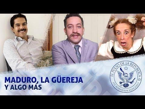 MADURO, LA GÜEREJA Y ALGO MÁS - EL PULSO DE LA REPÚBLICA