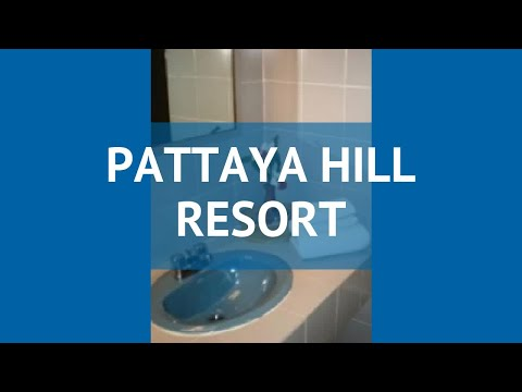 PATTAYA HILL RESORT 3* Таиланд Паттайя обзор – отель ПАТТАЙЯ ХИЛЛ РЕЗОРТ 3* Паттайя видео обзор