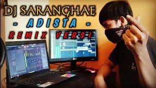 DJ Saranghae Remix  - ADISTA Remix Full Bass Terbaru 2019 (DJ Fairuz Remix )