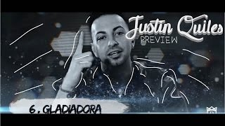 Justin Quiles - Gladiadora (Album Preview)