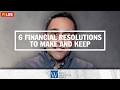 Financial Resolutions for 2017 - How to Make and Keep Them