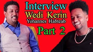 New Eritrean Interview Yohannes Habteab (WEDI KERIN ) Part 2 - RBL TV Entertainment