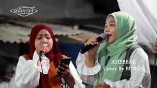 AHEBBAK Cover Terbaru BUNGA Feat ISTANBUL GAMBUS : Live 22 Agust 2021