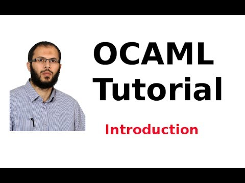 OCAML Tutorial 1/33: Introduction