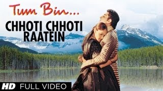 Download Chhoti Chhoti Raatein Full Song | Tum Bin | Himanshu Malik, Sandali Sinha, Priyanshu Chatterjee MP3 song and Music Video