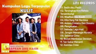 Download Kulit - All Time  Hits / Kumpulan Lagu Terpopuler Sepanjang Masa ( FULL ALBUM )