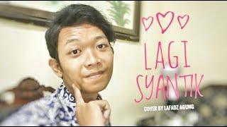 [MUSIC COVER] SITI BADRIAH - LAGI SYANTIK | Cover by Lafadz Agung (Versi Cowok) Mp3
