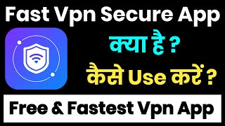 Fast Vpn Secure App Kaise Use Kare    How To Use Fast Vpn Secure App    Fast Vpn Secure App screenshot 3