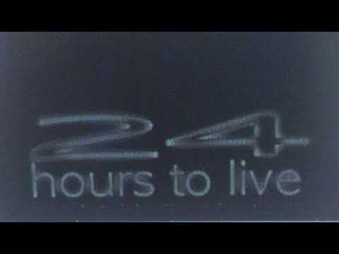 24 hours to live (original song)