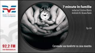 7 minute in familie ep 64 Corvoada sau tandrete cu casa noastra