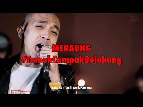 MERAUNG #LIVE #TomokCampakBelakang