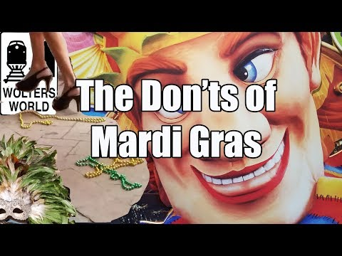 Mardi Gras - The Don'ts of Mardi Gras in New Orleans