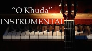 """O Khuda"" - Instrumental || Amaal Malik | Palak Muchhal | Hero | Om Swastik Music"