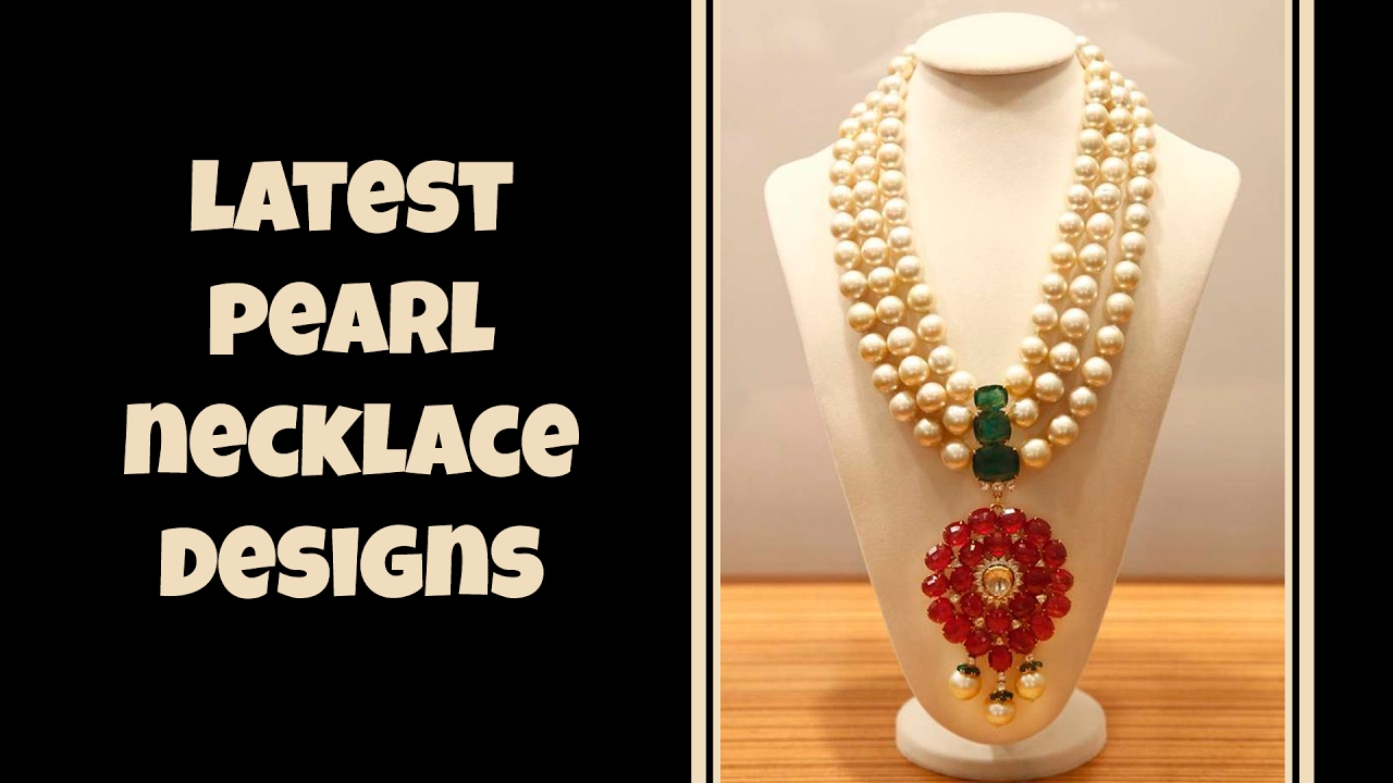 Latest Pearl Necklace Designs - YouTube