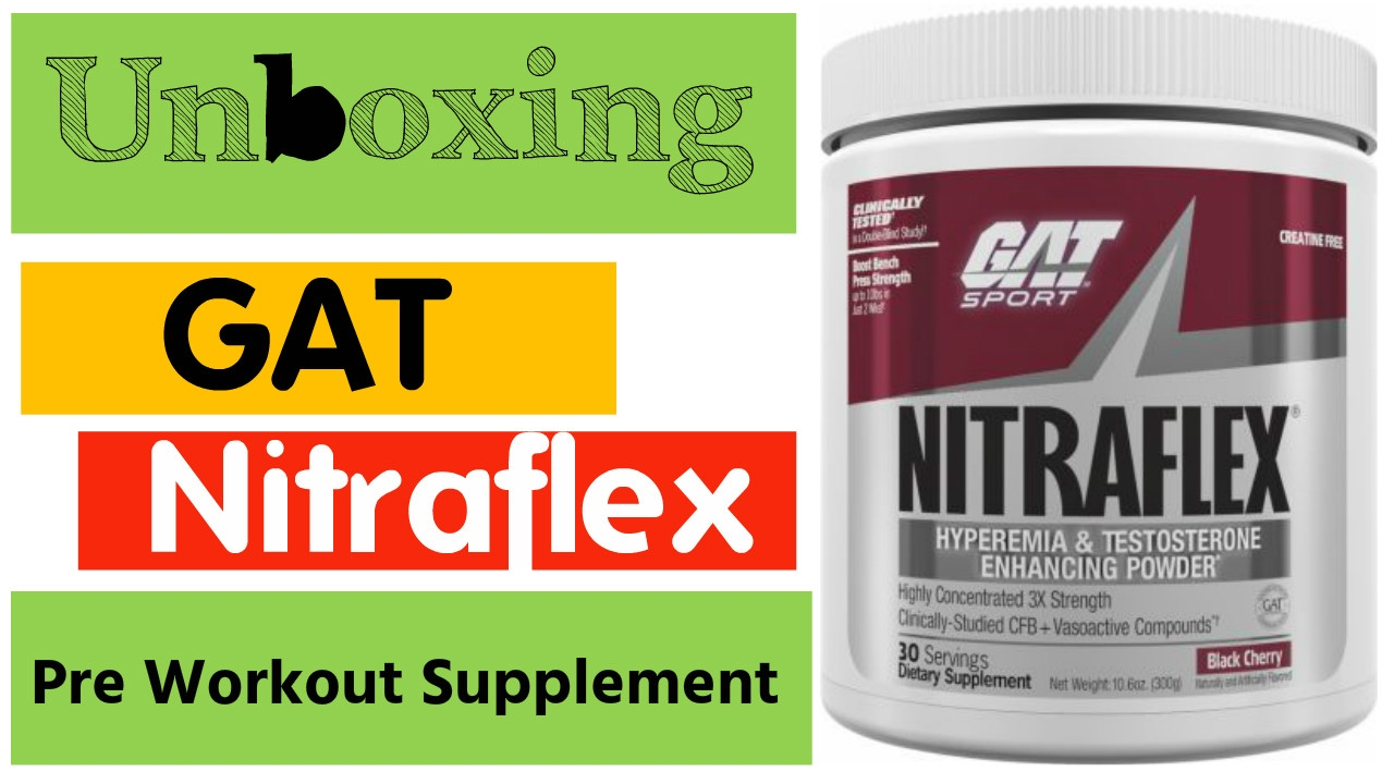 GAT Nitraflex Pre Workout Supplement Unboxing - YouTube
