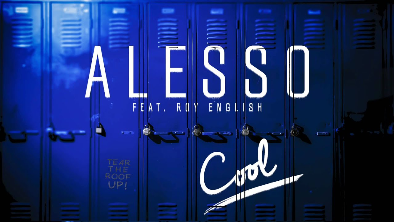 Alesso Cool Feat Roy English Youtube