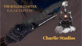 The Roller Coaster Polar Express