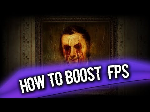 How to Boost FPS in Layers of Fear