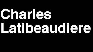 How to Pronounce Charles Latibeaudiere Co-Executive Producer TMZ Celebrity Tabloid TV News Show