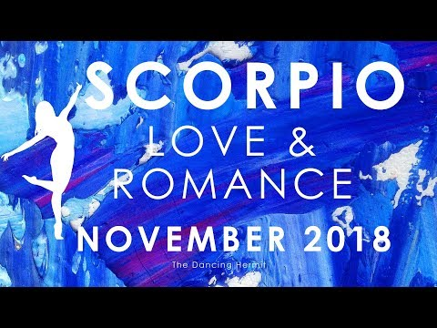 SCORPIO 💕 RECONCILIATION AND HEALING ✨ LOVE AND ROMANCE NOVEMBER 2018