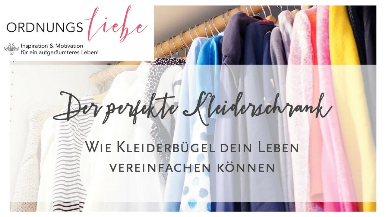 Ordnung im Kleiderschrank - Hängt alles auf Kleiderbügel!