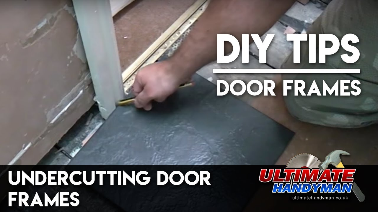 Undercutting door frames  YouTube
