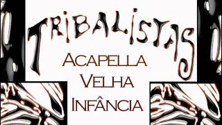 Baixar Velha Infância (Acapella) Tribalistas