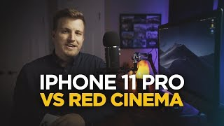 iPhone 11 Pro vs RED Cinema Camera
