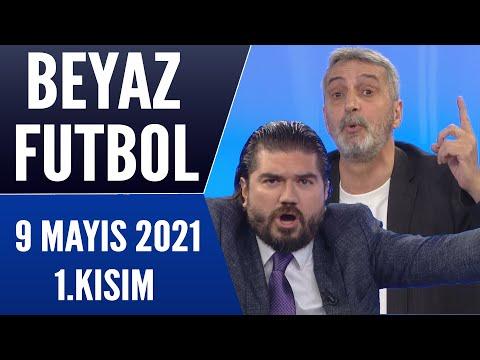 Beyaz Futbol 9 Mayıs 2021 1.Kısım