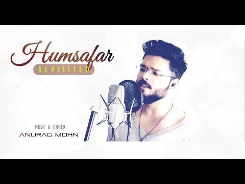 'HUMSAFAR' (Revisited) - Akhil Sachdeva   Badrinath Ki Dulhania   Anurag Mohn (Cover)