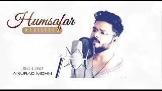 'HUMSAFAR' (Revisited) - Akhil Sachdeva | Badrinath Ki Dulhania | Anurag Mohn (Cover)
