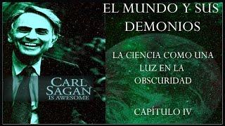EL MUNDO Y SUS DEMONIOS, Carl Sagan. Cap. IV