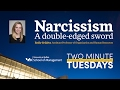 Narcissism: A double-edged sword - Two Minute Tuesdays