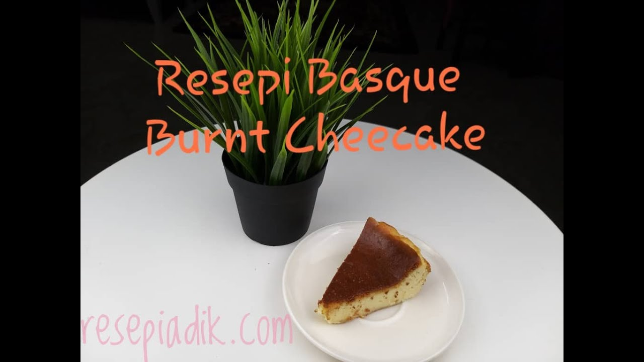 ♥️Resepi Basque Burnt Cheesecake