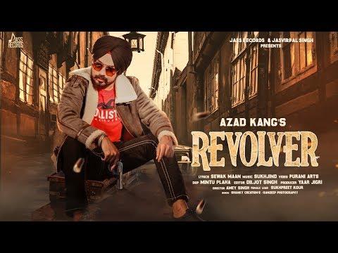 Revolver  | (Full HD ) | Azad Kang | Sukhjind | New Songs 2019 | Latest Songs