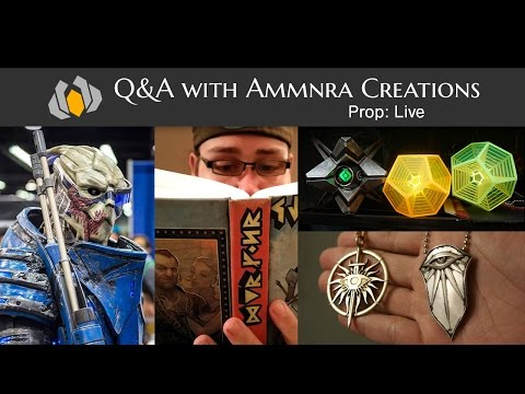 Prop: Live - Q&A with Ammnra Creations - 4/16/2015