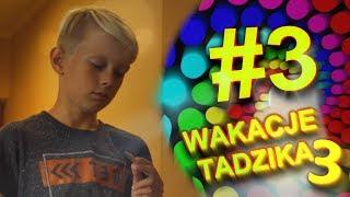 Wakacje Tadzika 2019 - Odcinek 3