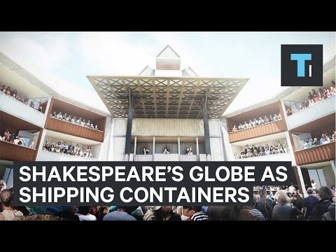 Shakespeare's Globe Theater Made Of Shipping Containers