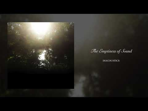 Diacoustics – The Emptiness of Sound [FULL ALBUM]