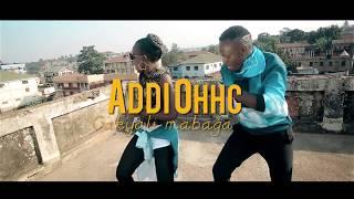 Addi Ohhc - Gakyali Mabaga