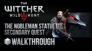 The Witcher 3 Wild Hunt Walkthrough The Nobleman Statuette Secondary Quest Guide Gameplay/Let