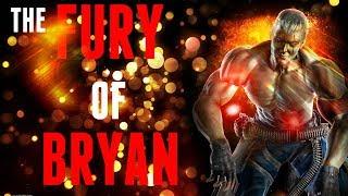 Tekken 7 - The Fury Of Bryan - The Angriest Cyborg Ninja!
