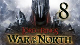 Lord of the Rings War in the North: Walkthrough Part 8 Let