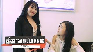 [Mốc Meo] - ĐỂ ĐẸP TRAI NHƯ LEE MIN HO - Tập 97 - Phim Hài 2016